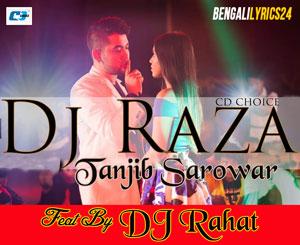 DJ Raja Song - Tanjib Sarowar
