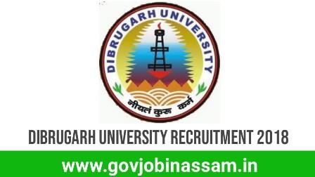Dibrugarh University Recruitment 2018, govjobinassam