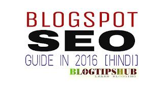 Blogspot Seo Guide In hindi