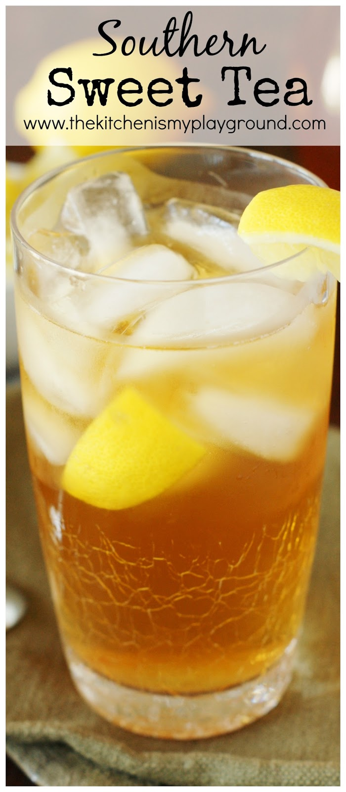 Southern Sweet Tea - The Kitchen is My Playground