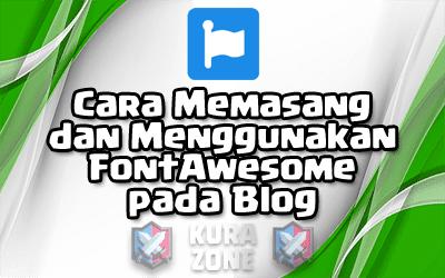 Cara Memasang dan Menggunakan FontAwesome pada Blog