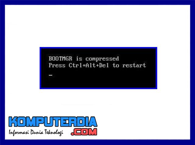 Cara Mudah Mengatasi BOOTMGR is Compressed di windows 7