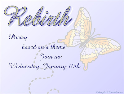 Poetry based on a theme. January 2018 theme is Rebirth | Featured on www.BakingInATornado.com | #poem #poetry