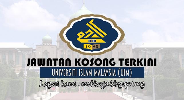 Jawatan Kosong Terkini 2017 di Universiti Islam Malaysia (UIM)