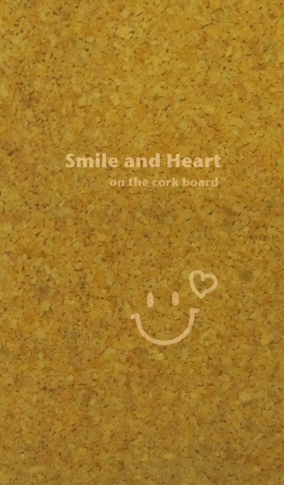Smile and Heart on the cork board