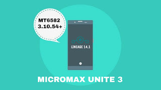LOS 14.1 | LINEAGE OS STABLE FOR MT6582-.3.10.54 FOR MICROMAX UNITE 3 Q372