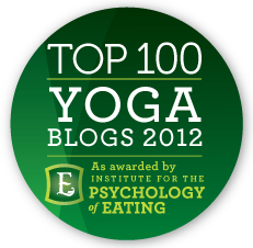 Named Top 100 Yoga Blogs 2012 by the Institute for the Psychology of Eating
