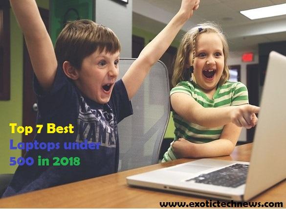 Top 7 Best Laptops under 500 in July 2018