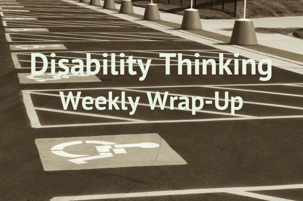 Disability Thinking Weekly Wrap-Up white bold letters against a sepia toned photo of a row of handicapped parking spaces.
