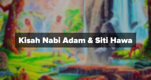 kisah nabi adam dan siti hawa
