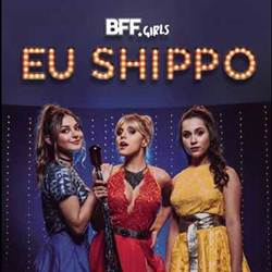 Baixar Música Eu Shippo - BFF Girls Mp3