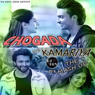 Chogada Vs Kamariya - DJ GRV Mashup 2018