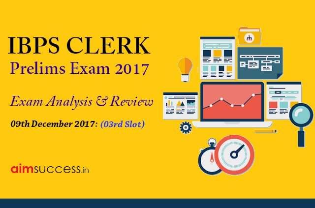 IBPS Clerk Prelims Exam Analysis 9th December 2017: (03rd Slot)