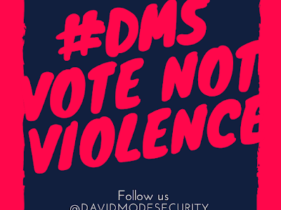 Election 2019 'Vote Not Violence' - David Mode Security