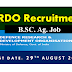 B.Sc. Ag Recruitment in DRDO-Centre for Personnel Talent Management (CEPTAM)