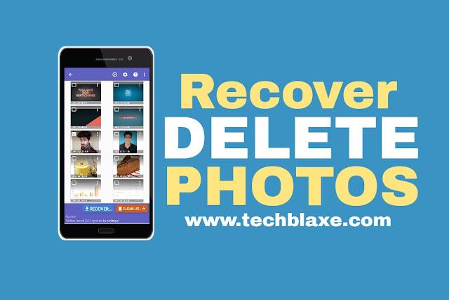 HOW TO RECOVER DELETE PHOTOS ( डिलीट फोटोज को कैसे वापस ले )