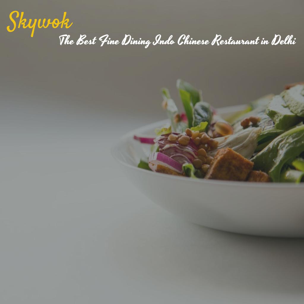 Skywok the best fine dining indo chinese restaurant in delhi forumfinder Gallery