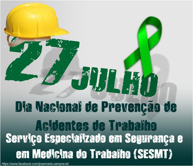 987420813bb6e O Dia Nacional de Prevenção de Acidentes de Trabalho, comemorado em 27 de  julho, é uma data para destacar a importância da segurança no trabalho e de  ...