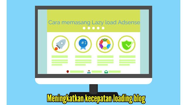Cara memasang Lazy Load [Adsense] dengan mudah