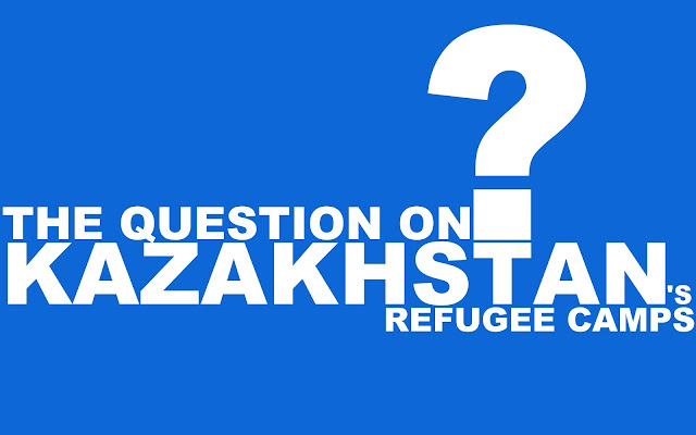 IM | The Question on Kazakhstan's Refugee Camps