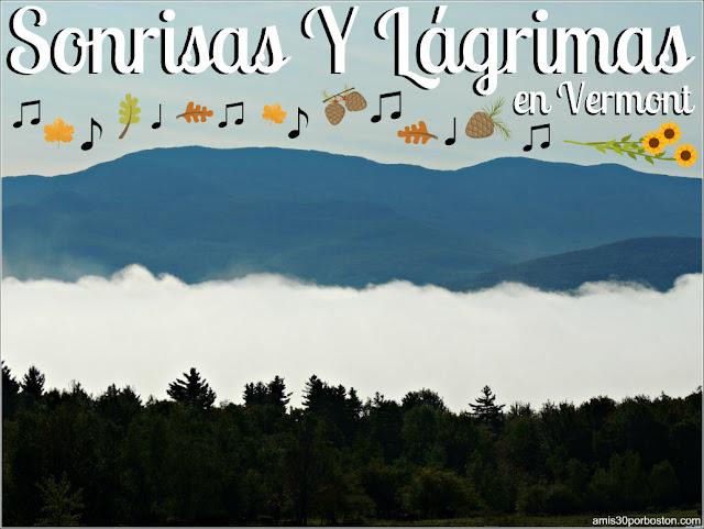 Sonrisas y Lagrimas en Vermont