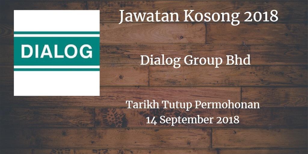 Jawatan Kosong Dialog Group Bhd 14 September 2018