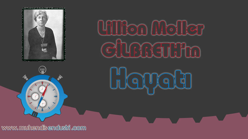 lillion-moller-gilbrethin-hayati