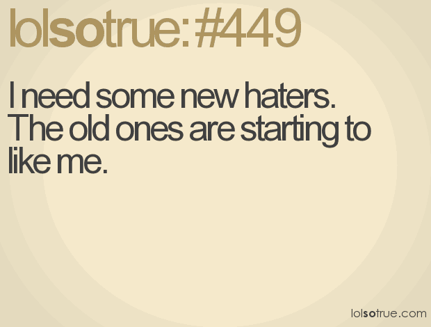 next summer: Be a good haters please