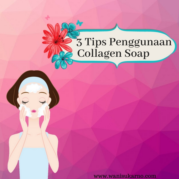 3 tips penggunaan collagen soap