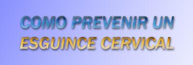 Cómo prevenir un esguince cervical
