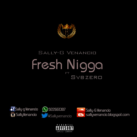 Sally-G Venancio - Fresh Nigga ft Svbzero