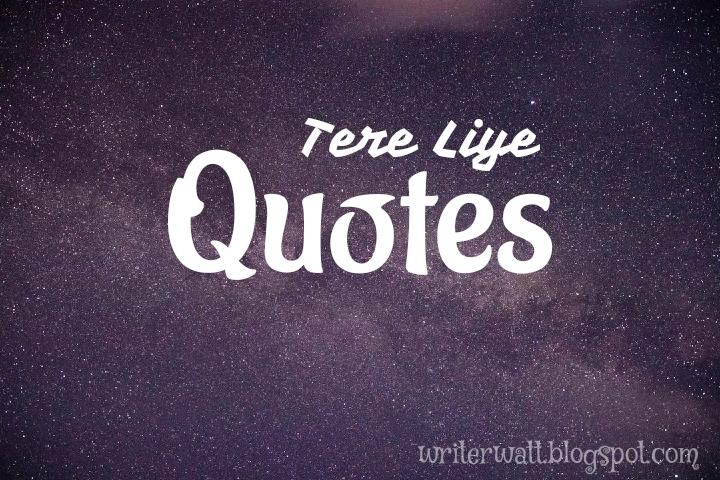 tere liye quotes bijak pilihan terbaik writer land