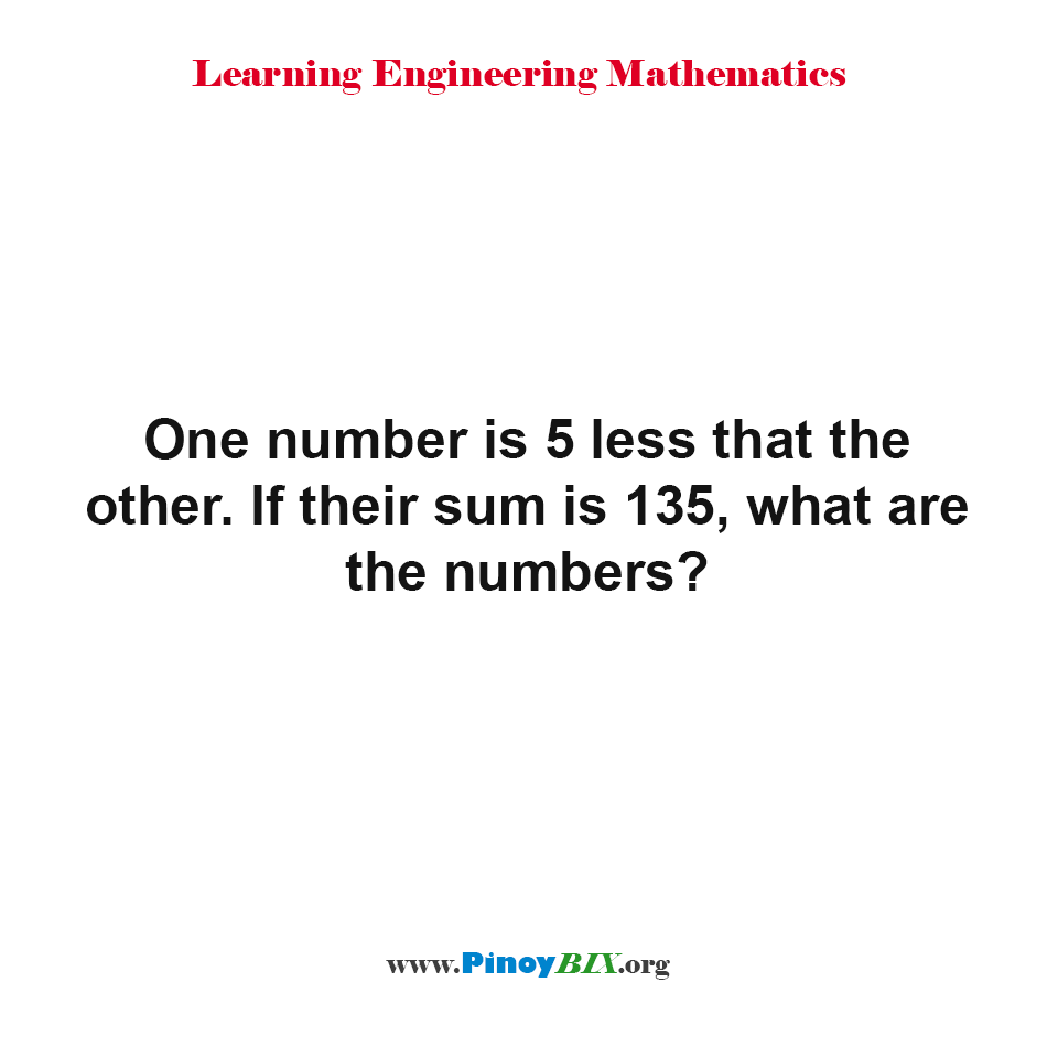 If their sum is 135, what are the numbers?