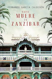 Nadie muere en Zanzíbar - Fernando García Calderón