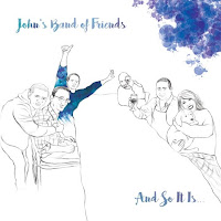 "John's Band of Friends - ""And So It Is.."""