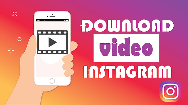 Cara Download Video Instagram 100% Berhasil dengan Mudah Terbaru