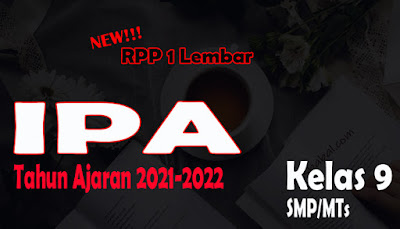 RPP IPA 1 Lembar SMP Kelas 9 Tahun 2021 RPP 1 Lembar IPA SMP Kelas 9 Tahun Ajaran 2021-2022