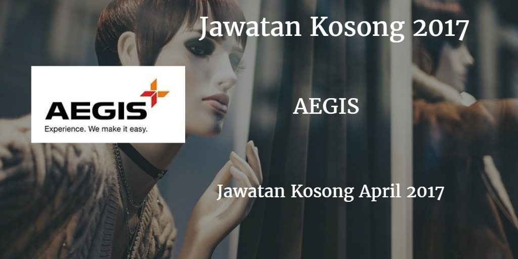 Jawatan Kosong AEGIS GLOBAL April 2017