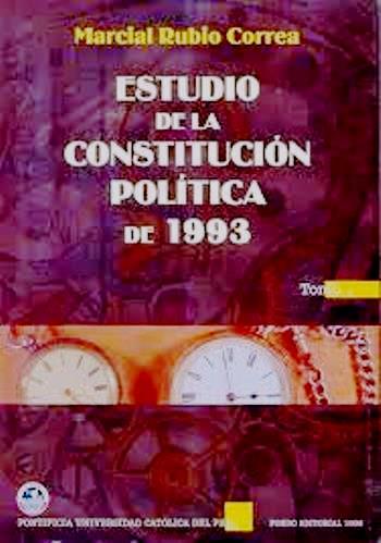 Estudio de la constitución política de 1993 – Marcial Rubio Correa