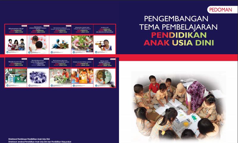 Buku Pedoman Pengembangan Tema Pembelajaran Kurikuum 2013 Anak Usia Dini Pendidikan (PAUD)