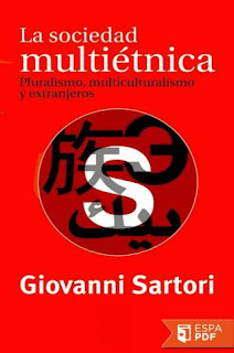 La sociedad multiétnica: pluralismo, multiculturalismo y extranjeros - G. Sartori
