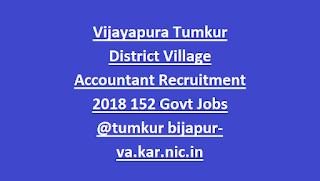 Vijayapura Tumkur District Village Accountant Recruitment 2018 152 Govt Jobs Online @tumkur bijapur-va.kar.nic.in