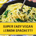 Super Easy Vegan Lemon Spaghetti