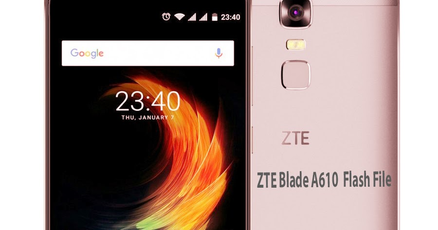 ZTE Blade A610 Official Stock Firmware Flash File Free
