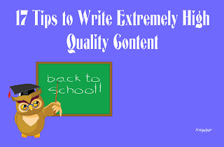 17 Tips to Write Extremely High Quality Content