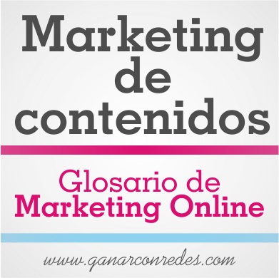 Marketing de contenidos | Glosario de marketing Online