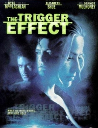 The Trigger Effect | Bmovies
