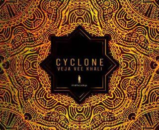 Veja Vee Khali – Cyclone