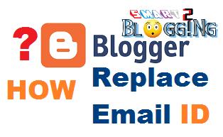 Blog ka email id kaise change kare ?