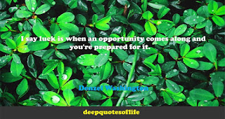 I say luck is when an opportunity comes along and you're prepared for it.   -Denzel Washington
